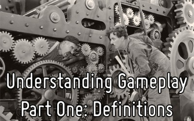 Understanding Gameplay – Part One: Definitions