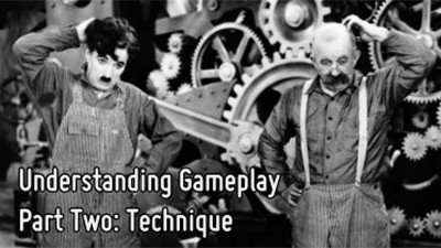 Understanding Gameplay – Part two: Technique